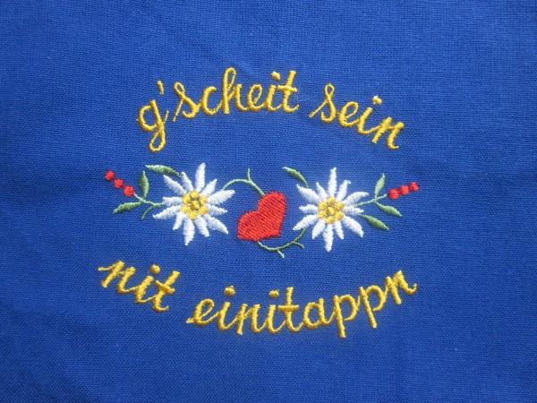 Original Südtiroler Schürze - g`scheit sein nit einitappn
